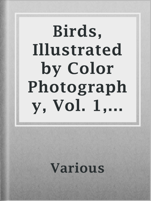 Title details for Birds, Illustrated by Color Photography, Vol. 1, No. 1 by Various - Available