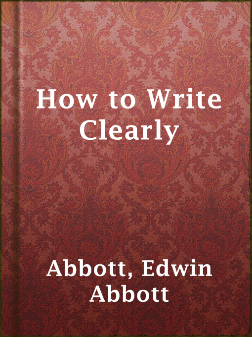 Title details for How to Write Clearly by Edwin Abbott Abbott - Available
