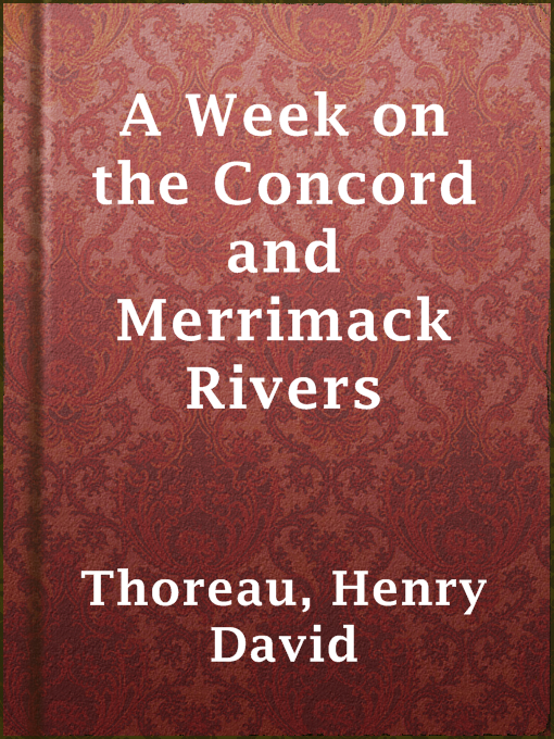 Title details for A Week on the Concord and Merrimack Rivers by Henry David Thoreau - Available