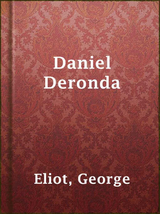 Title details for Daniel Deronda by George Eliot - Available