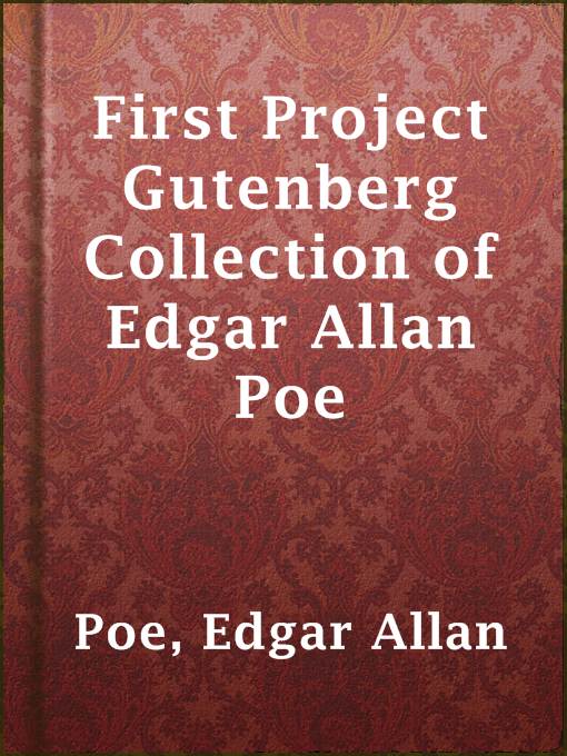Title details for First Project Gutenberg Collection of Edgar Allan Poe by Edgar Allan Poe - Available