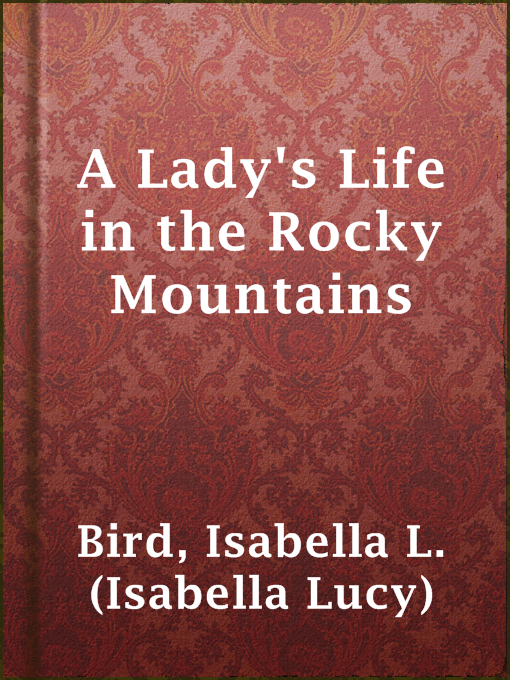 a ladys life in the rocky Abebookscom: a lady's life in the rocky mountains (economy editions) (9780486428031) by isabella l bird and a great selection of similar new, used and collectible books available now at great prices.