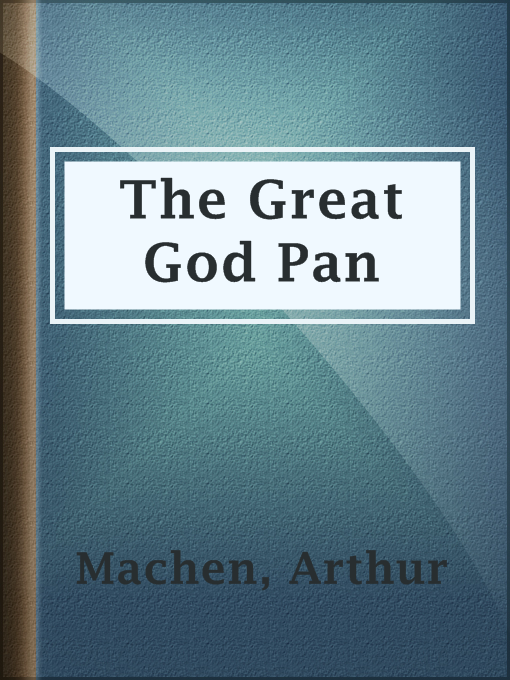Title details for The Great God Pan by Arthur Machen - Available