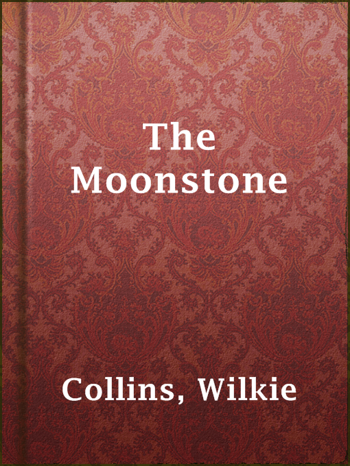 Title details for The Moonstone by Wilkie Collins - Available