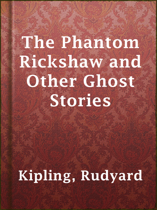 Title details for The Phantom Rickshaw and Other Ghost Stories by Rudyard Kipling - Available