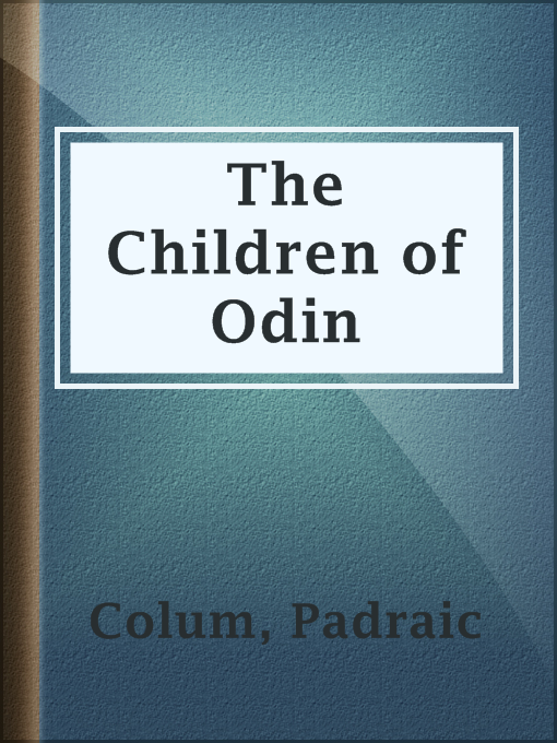 Title details for The Children of Odin by Padraic Colum - Available