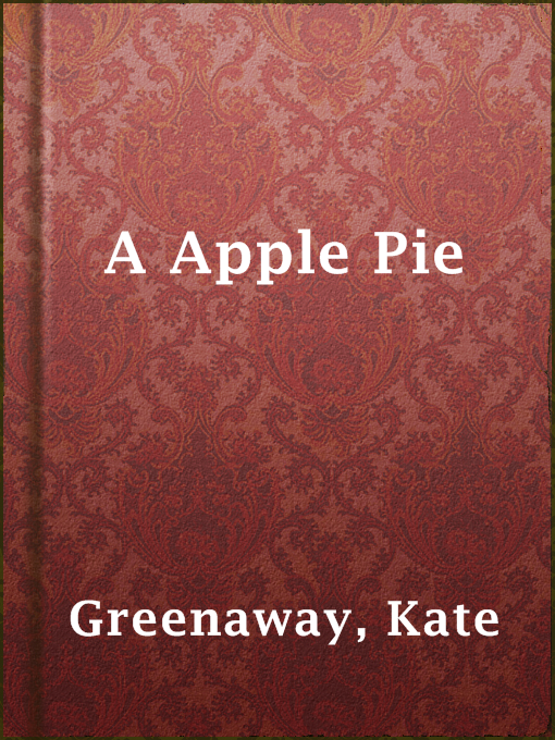 Title details for A Apple Pie by Kate Greenaway - Available