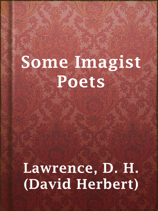 Title details for Some Imagist Poets by D. H. (David Herbert) Lawrence - Available