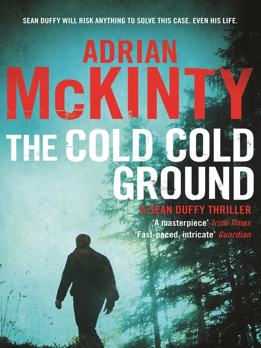 Title details for The Cold Cold Ground by Adrian McKinty - Available