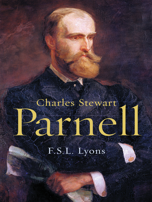 Title details for Charles Stewart Parnell, a Biography by F.S.L. Lyons - Available