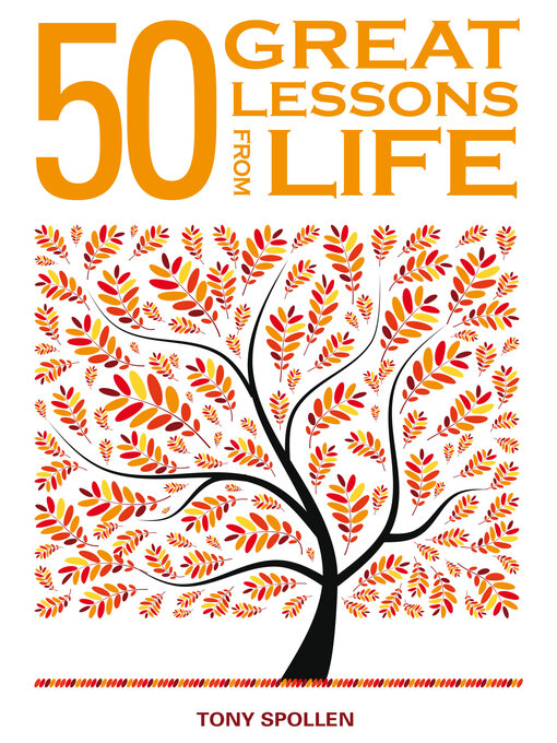 Title details for 50 Great Lessons from Life by Tony Spollen - Available