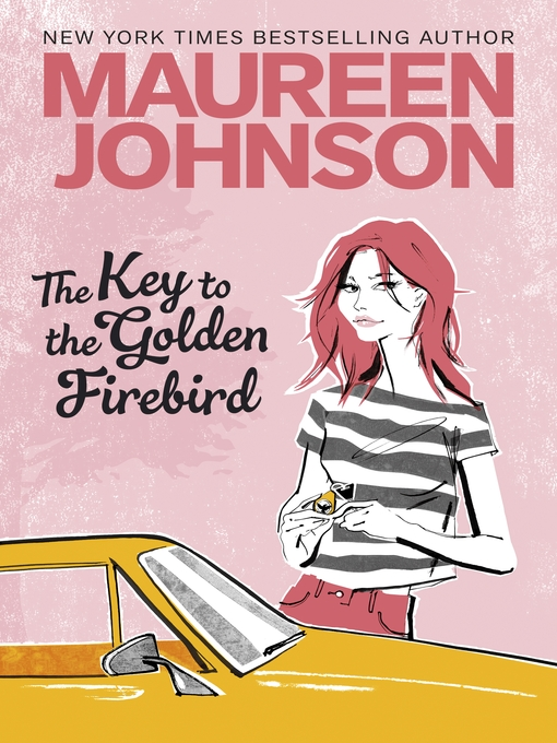 Title details for The Key to the Golden Firebird by Maureen Johnson - Available
