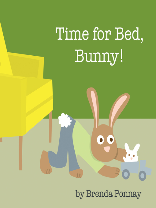 Title details for Time for Bed, Bunny! by Brenda Ponnay - Available