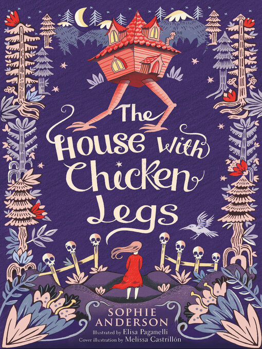 Title details for The House with Chicken Legs by Sophie Anderson - Available