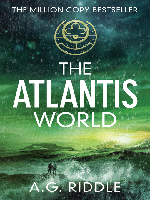 Title details for The Atlantis World by A.G. Riddle - Available