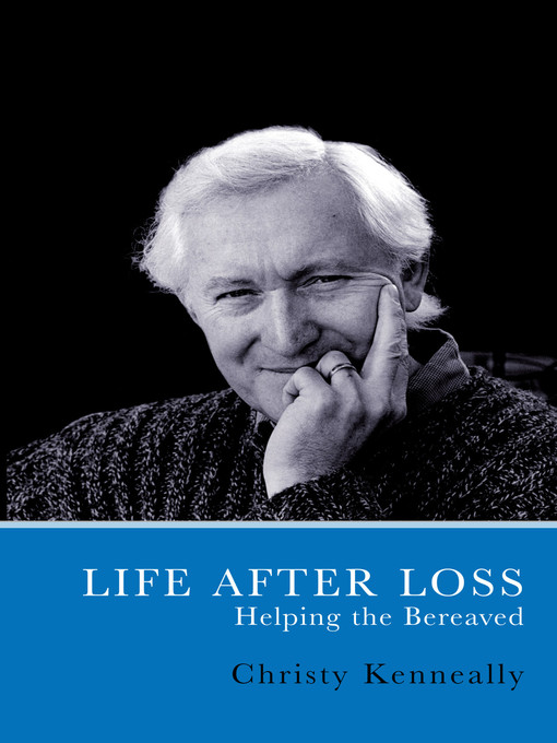 Title details for Life After Loss by Christy Kenneally - Available