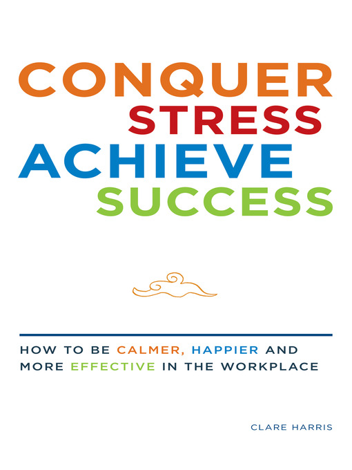 Title details for Conquer Stress, Achieve Success by Clare Harris Author - Available