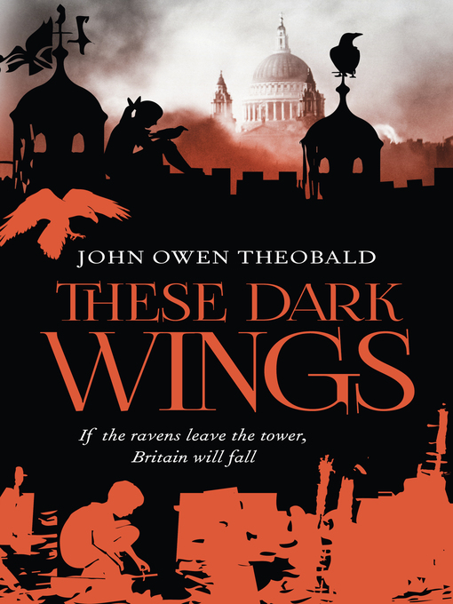 Title details for These Dark Wings by John Owen Theobald - Available