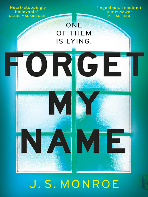 Title details for Forget My Name by J.S. Monroe - Available