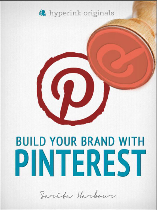 Title details for Build Your Brand with Pinterest by Sarita  Harbour - Available