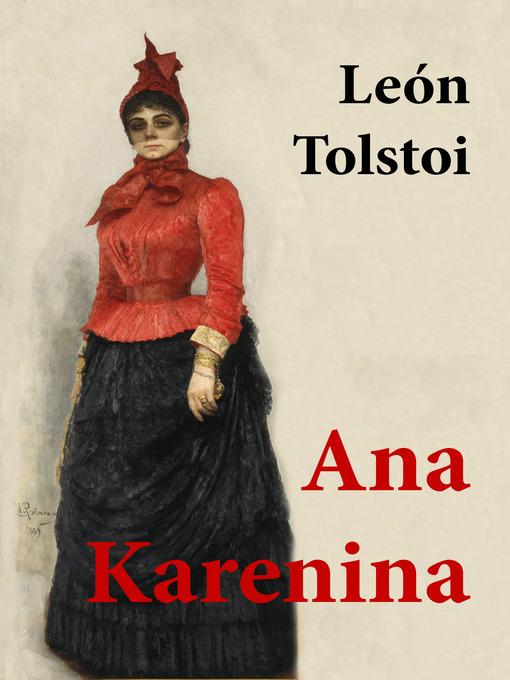 Title details for Ana Karenina (Edición Completa) by León Tolstoi - Available