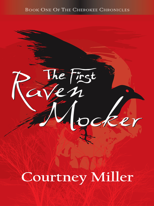Title details for The First Raven Mocker by Courtney Miller - Wait list
