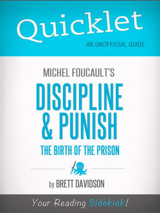 the theory of panopticism in paul michael foucaults book discipline and punish It is not a new task to try to politically position foucault however, recently, the wish to make tactical use of this position to promote or denounce a particular political programme seems to.