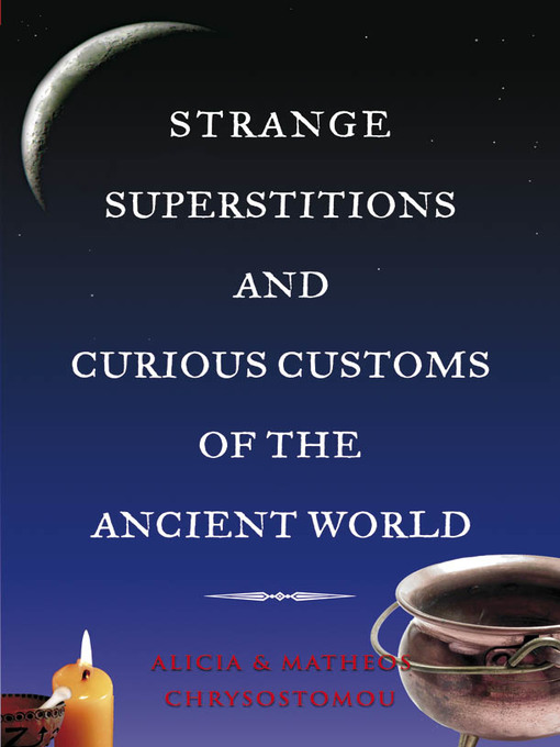 Title details for Strange Superstitions and Curious Customs of the Ancient World by Alicia Chrysostomou - Available