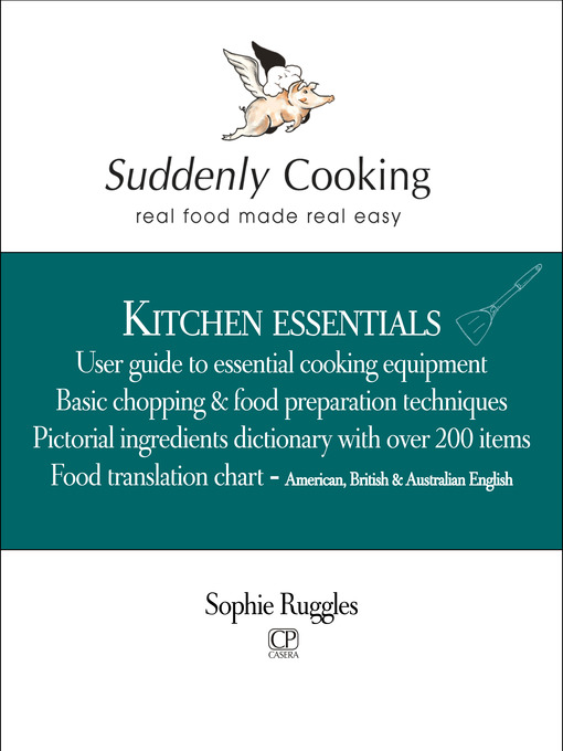Title details for Suddenly Cooking--Kitchen Essentials by Sophie Ruggles - Available
