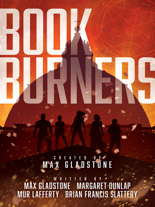 Title details for Bookburners by Max Gladstone - Available