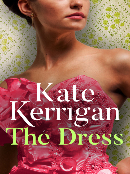 Title details for The Dress by Kate Kerrigan - Available