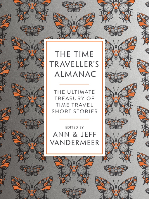 Title details for The Time Traveller's Almanac by Ann VanderMeer - Wait list