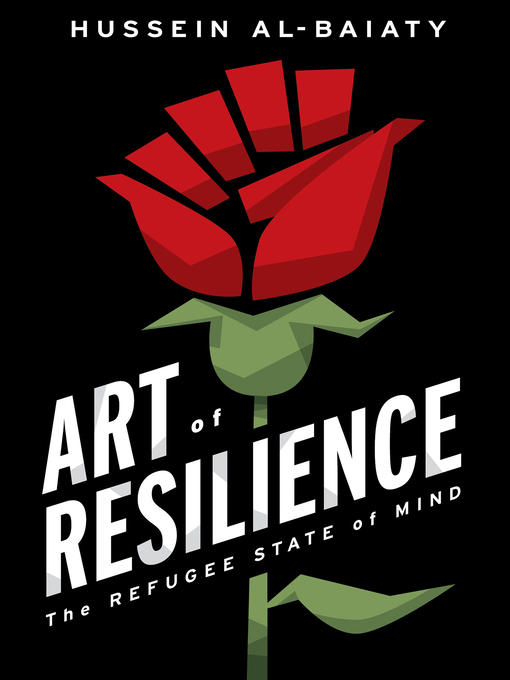 Title details for Art of Resilience by Hussein Al-Baiaty - Available