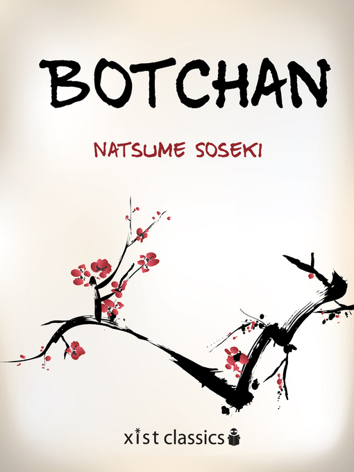 natsume soseki botchan Novelist born natsume kinnosuke, the sixth and unexpected child of his parents, who almost immediately fostered him out to a childless couple who raised him to.