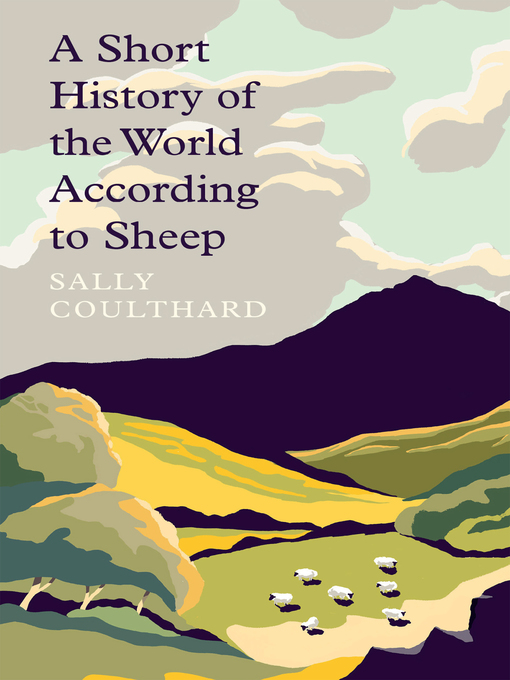 Title details for A Short History of the World According to Sheep by Sally Coulthard - Available