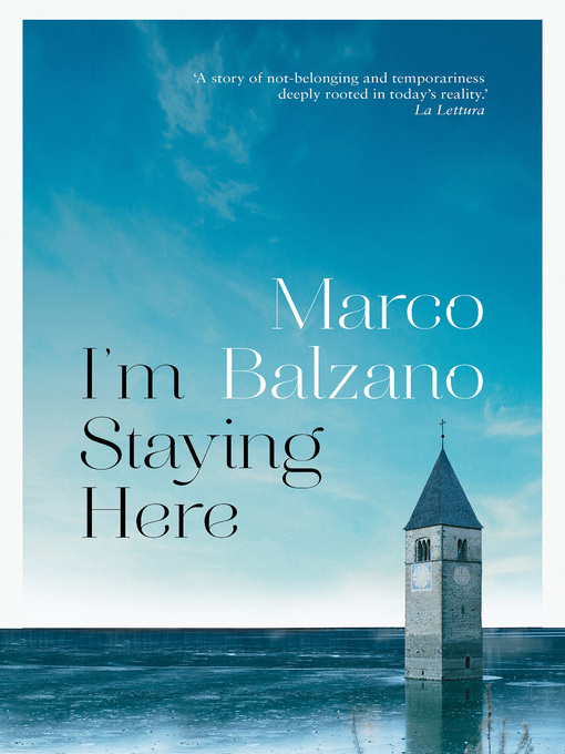 Title details for I'm Staying Here by Marco Balzano - Available