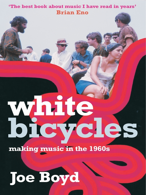 Title details for White Bicycles by Joe Boyd - Wait list