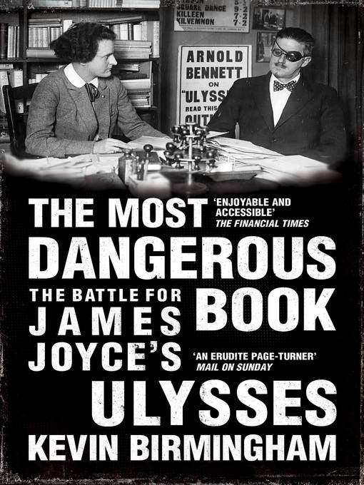 The Most Dangerous Book The Battle for James Joyce's Ulysses