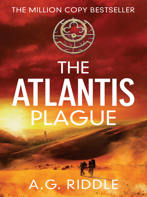 Title details for The Atlantis Plague by A.G. Riddle - Available