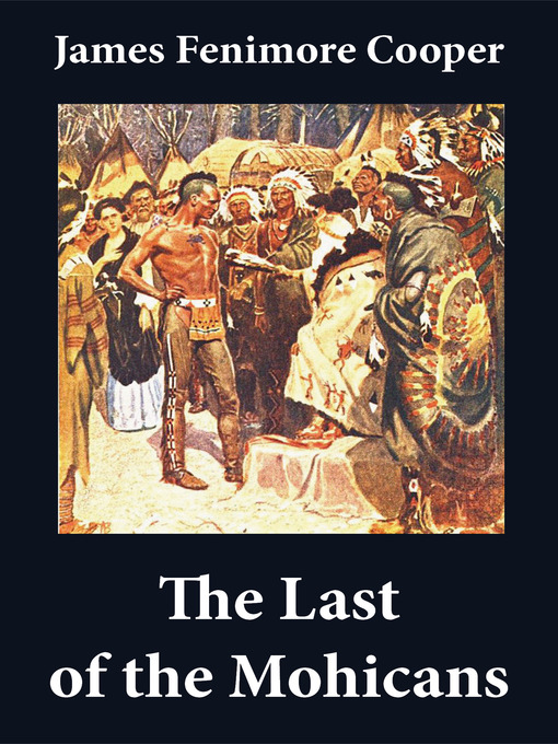 the civil and the savage in the last of the mohicans a historical novel by james fenimore cooper Last of the mohicans by james fenimore cooper - more information.