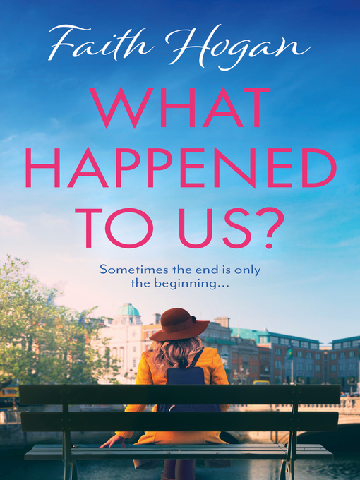 Title details for What Happened to Us? by Faith Hogan - Available