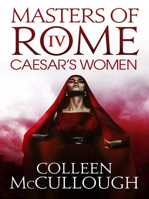 Title details for Caesar's Women by Colleen McCullough - Available