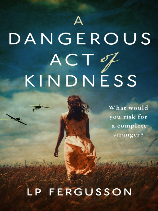 Title details for A Dangerous Act of Kindness by LP Fergusson - Wait list