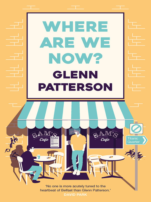 Title details for Where Are We Now? by Glenn Patterson - Available