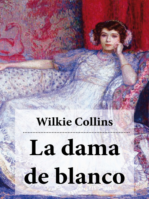 Title details for La dama de blanco by Wilkie  Collins - Available