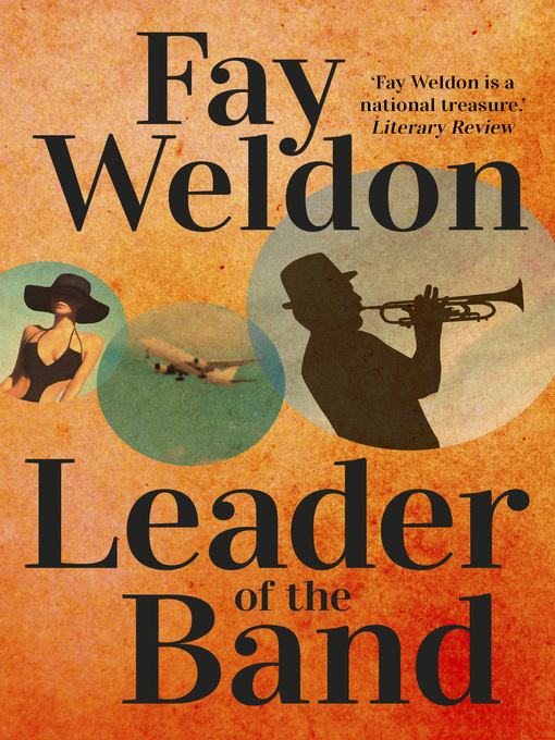 Title details for Leader of the Band by Fay Weldon - Available