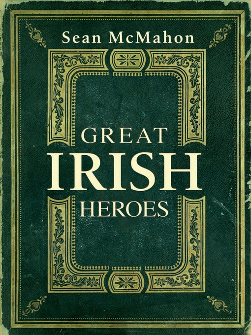 Title details for Great Irish Heroes by Sean McMahon - Available
