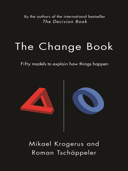 The Change Book Fifty models to explain how things happen