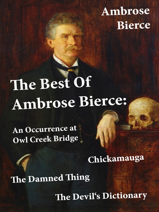 Title details for The Best of Ambrose Bierce by Ambrose  Bierce - Available