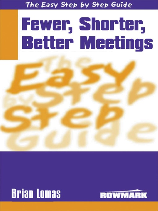 Cover of The Easy Step by Step Guide to Fewer,Shorter,Better Meetings